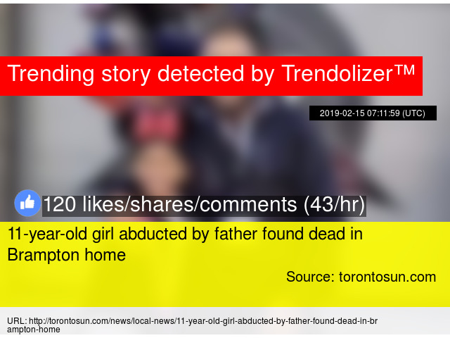 11-year-old girl abducted by father found dead in Brampton home