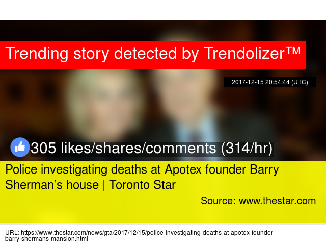 Police investigating deaths at Apotex founder Barry Sherman's house